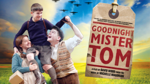 Goodnight Mister Tom The Play
