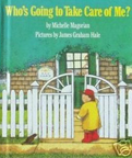 PictureBooks-Who's Going To Take Care Of Me?